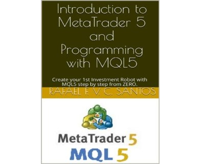 Introduction to MetaTrader 5 and Programming with MQL5 1